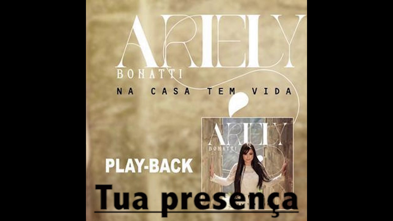 Tua Presença Ariely Bonatti Playback Youtube