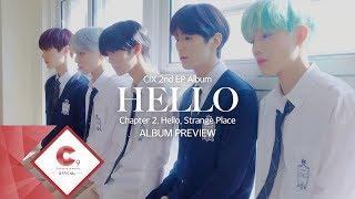 CIX 2nd EP ALBUM 'HELLO' Chapter 2. Hello, Strange Place ALBUM PREVIEW
