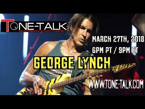 Ep. 22  - George Lynch - Dokken, Lynch Mob, KXM, Sweet on Tone Talk!