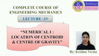 LECTURE 29 || ENGINEERING MECHANICS || NUMERICAL 1 || LOCATION OF CENTROID AND CENTRE OF GRAVITY