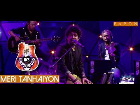 Meri Tanhaiyon - Papon | MTV Unplugged