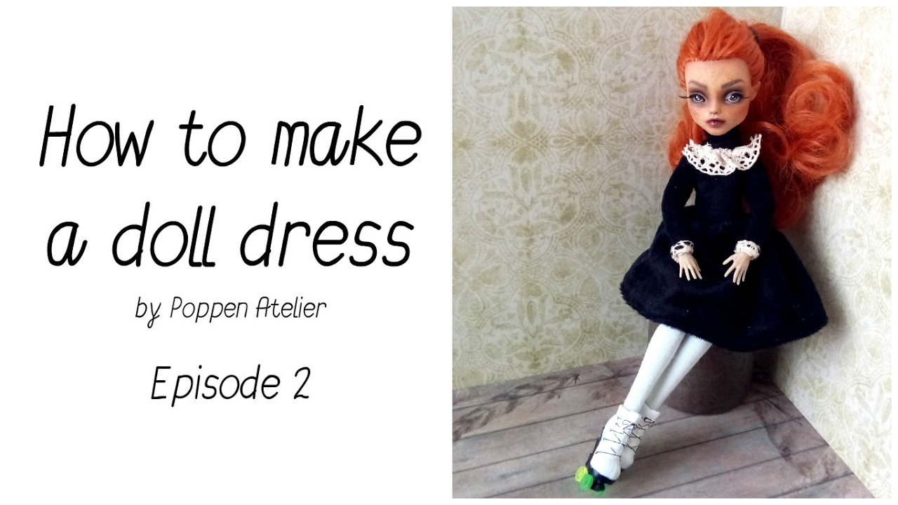Doll Clothes Tutorial - Episode 2 - How to make a doll dress + free ...