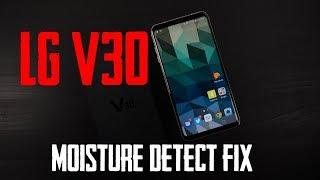 LG V30 Moisture detect fix!!!