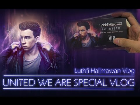 UNITED WE ARE INDONESIA - HARDWELL SPECIAL VLOG
