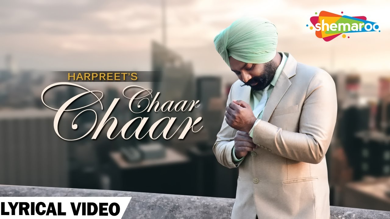 Chaar Chaar (Lyrical Video) | Harpreet Singh | Latest Punjabi Song 2019 | Shemaroo