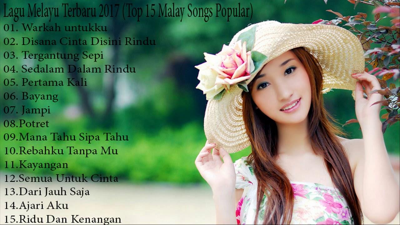 Lagu Melayu Terbaru 2017 Top 15 Malay Songs Popular Lagu Melayu Terbaik 2017 Youtube