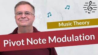 Modulation using a Pivot Note - Music Theory