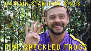 Captain Starlight Sings Five Speckled Frogs