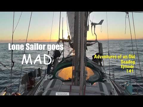 Lone Sailor Goes Mad.  Adventures Of An Old Seadog, Ep 142
