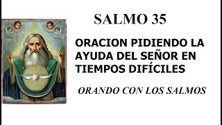 SALMO 35. ORACION PIDIENDO LA AYUDA DEL SEÃ'OR.