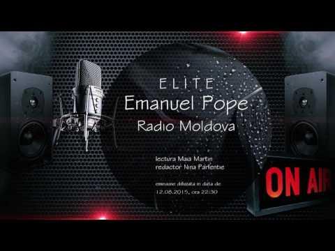 Emanuel Pope, emisiunea E L I T E, Radio Moldova, lectura Maia Martin, 12 august 2015