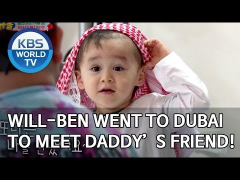 Will-Ben went to Dubai to meet Daddy's friend! [The Return of Superman/2019.12.29]