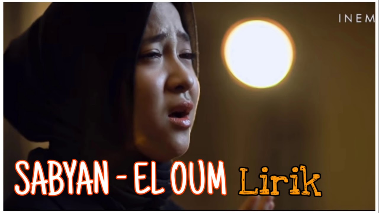 NISSA SABYAN - EL OUM Lirik lengkap - YouTube