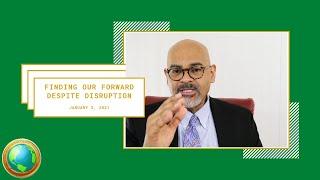 Finding Our Forward Despite Disruption