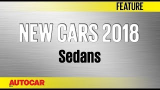 New Cars For 2018 | Sedans | Autocar India