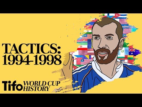 Tactics Explained | 1994-1998: A History Of The World Cup