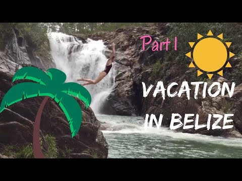 VACATION IN BELIZE: PART 1