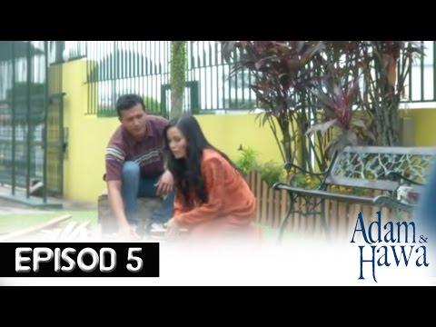 Adam Dan Hawa - Episod 5