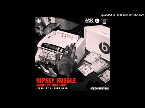Nipsey Hussle - Count Up That Loot *NEW January 2014*
