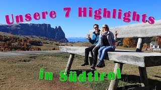 Unsere 7 Highlights in Südtirol