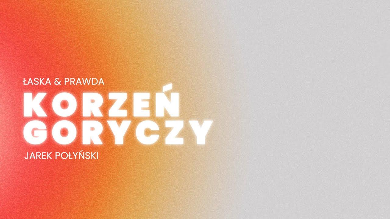 KORZEŃ GORYCZY | JAREK POŁYŃSKI | 20.09.2020