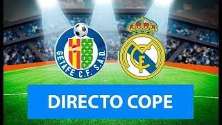 (SOLO AUDIO) Directo del Getafe 0-0 Real Madrid en Tiempo de Juego COPE