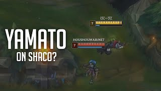 Why is Yamato playing Shaco?