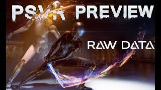 Raw Data (PSVR) preview