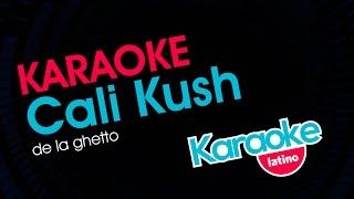Cali Kush - De la Ghetto (Karaoke Latino)