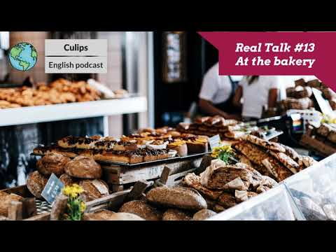 Real Talk #13 - At the bakery