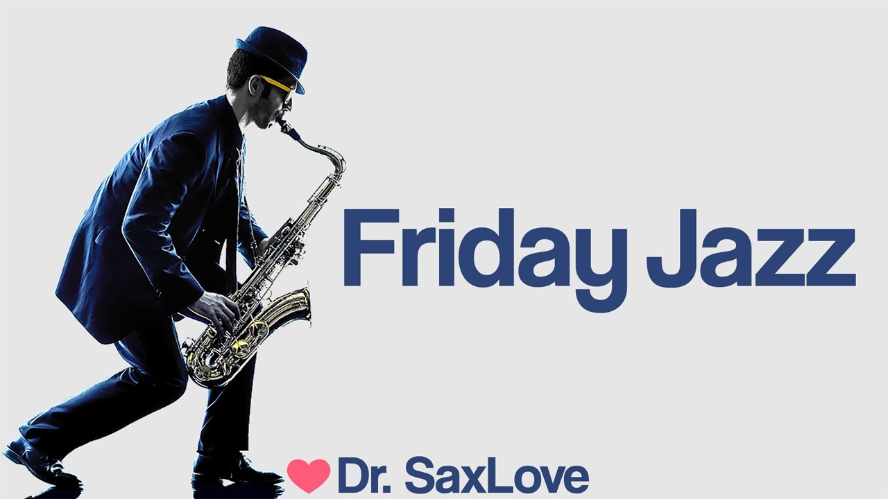 Download Friday Jazz ❤️ Smooth Jazz Music for Ending your Week on a High Note!