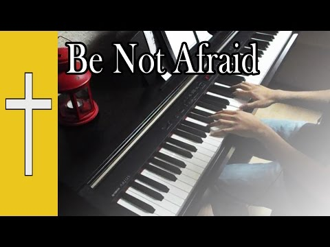Be Not Afraid || [Piano Instrumental Cover]