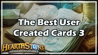 [Hearthstone] The Best User Created Cards 3 thumbnail