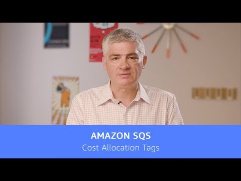 Introducing Cost Allocation Tags for Amazon Simple Queue Service (SQS) - Messaging on AWS