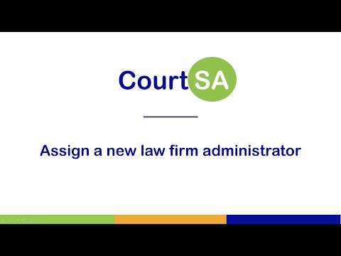 Assign a new Law Firm Administrator