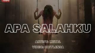 Metal Band - Apa Salahku (Lirik)