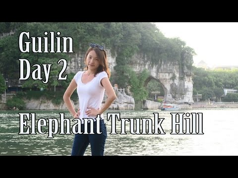 Guilin Day 2 Part 2: Elephant Trunk Hill (Xiangbishan), Seven Star Park and Camel Hill
