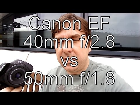 40mm f/2.8 VS 50mm f/1.8  Canon EF Prime Lens Face-Off!