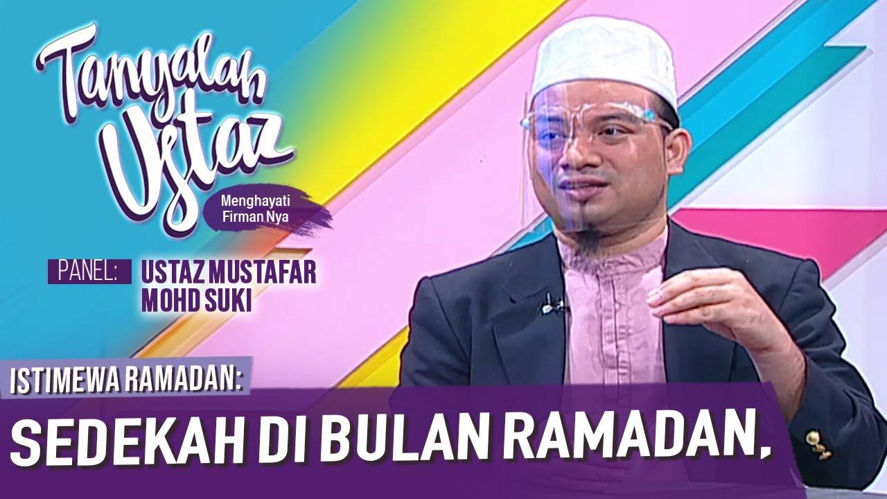 Download Tanyalah Ustaz (2021) | Istimewa Ramadan : Sedekah Di Bulan Ramadan (Tue, Apr 20)