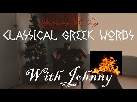 Classical Greek Words with Johnny: Valentine's Day Edition