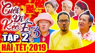 Hài Tết 2019 | CƯỚI ĐI KẺO Ế 3 - Tập 2 | Phim Hài Tết Mới Nhất 2019 - Vượng Râu, Chiến Thắng