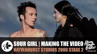 SOUR GIRL (HAYVENHURST STUDIO 2000 MAKING THE VIDEO) STONE TEMPLE PILOTS BEST HITS