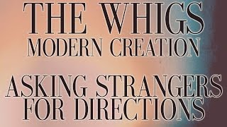 The Whigs - Asking Strangers For Directions [Audio Stream] YouTube Videos