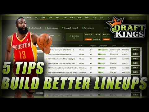 FIVE TIPS TO BUILD BETTER NBA DFS LINEUPS: HOW TO WIN ON DRAFTKINGS