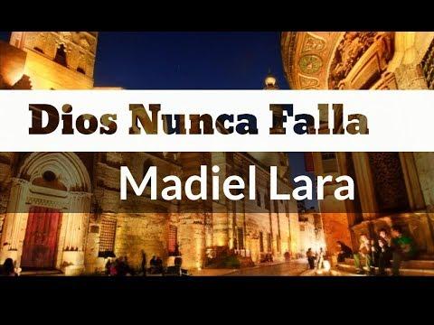 Madiel Lara - Dios Nunca Falla (LETRA)  [Values]