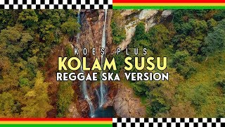 Kolam Susu (Reggae SKA Version) Jheje Project