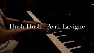 Hush Hush - Avril Lavigne (Piano cover by Nhân)