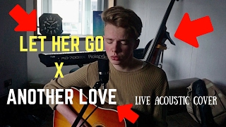 ANOTHER LOVE X LET HER GO Mashup - Tom Odell & Passenger (Live Acoustic cover by Tim Newman)