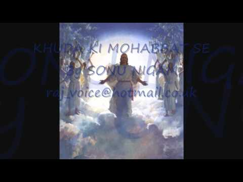 Sonu Nigam - hindi christian song - khuda ki mohabbat se