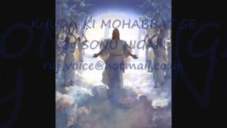 Sonu Nigam - hindi christian song - khuda ki mohabbat se